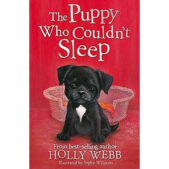 The Puppy Who Couldn't Sleep by Holly Webb - 9781788950312 Book