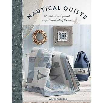 Nautical Quilts - 12 stitched and quilted projects celebrating the sea