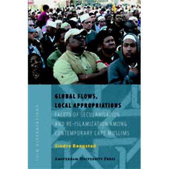 Global Flows - Local Appropriations - Facets of Secularisation and Re-