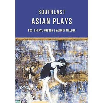 Southeast Asian Plays by Tay & JeanQuintos & FloyBunnag & TewLee & AnnDang Chuong & NguyenSuryatmoko & JonedSaAt & Alfian