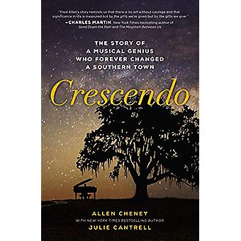 Crescendo - The Story of a Musical Genius Who Forever Changed a Southe