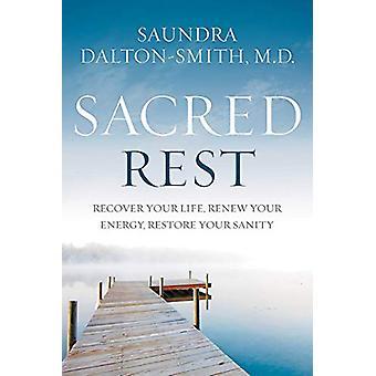 Le repos sacré - récupérer votre vie - renouveler votre énergie - restaurer votre San