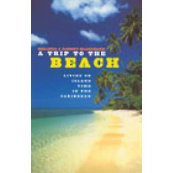 A Trip To The Beach by Melinda Blanchard - 9780091883102 Book