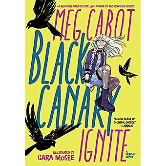 Black Canary - Ignite by Meg Cabot - 9781401286200 Book