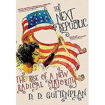 The Next Republic by D. D. Guttenplan - 9781609809690 Book