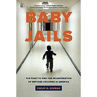Baby Jails - The Fight to End the Incarceration of Refugee Children in