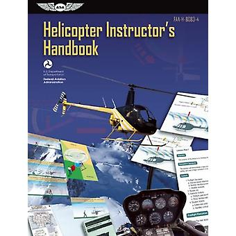 Helicopter Instructor's Handbook Ebundle - FAA-H-8083-4 by Federal Avi