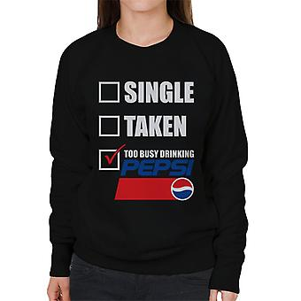 Pepsi Single genommen zu beschäftigt Frauen's Sweatshirt