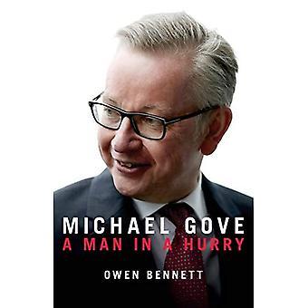 Michael Gove: Een man in een haast