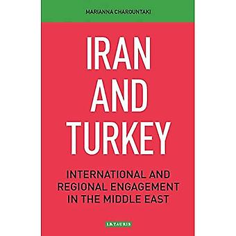 Iran and Turkey: International and Regional Engagement in the Middle East