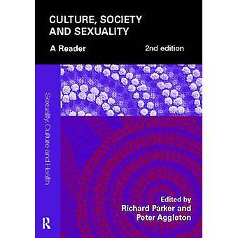 Kulttuuri - Yhteiskunta ja seksuaalisuus - Richard Parkerin lukija - 9780415