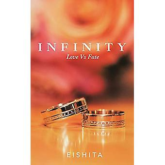 Infinity - Love Vs Fate by Eishita - 9781482869415 Book