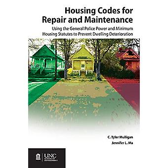 Housing Codes for Repair and Maintenance - Using the General Police Po