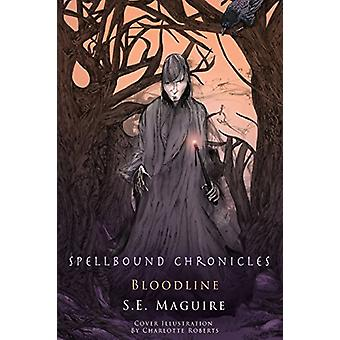 Spellbound Chronicles - Blood Line by Suzanne Maguire - 9781783064694