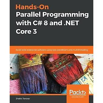 التدريب العملي على البرمجة المتوازية مع C # 8 و.NET الأساسية 3 -- بناء الصلبة