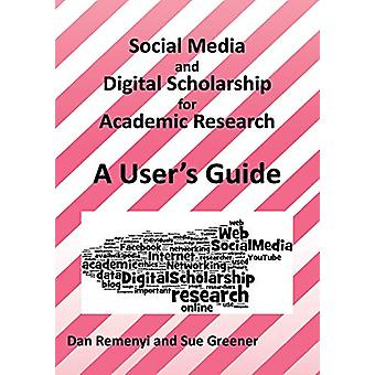 Social Media and Digital Scholarship Handbook by Professor Dan Remeny