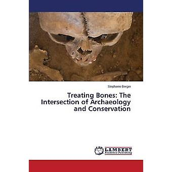 Treating Bones - The Intersection of Archaeology and Conservation by B