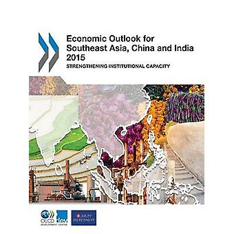 Economic outlook for Southeast Asia - China and India 2015 - strengthe