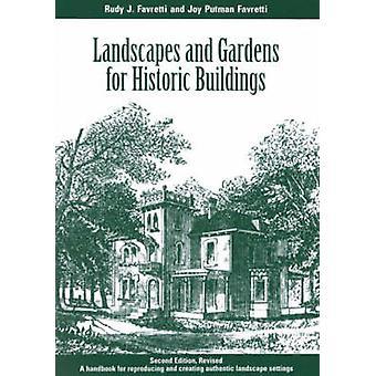 Landskap og hager for historiske bygninger av Rudy J. FavrettiJoy Putman Favretti