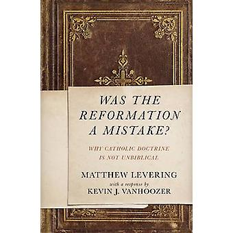 Was the Reformation a Mistake by Matthew Levering