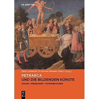 Petrarca und die bildenden Kunste par Edited par Maria Antonietta Terzoli &Edité par Sebastian Sch tze