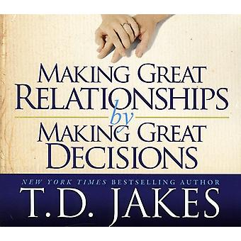 T.D. Jakes - Making Great Relationships by Making Great Decisio [CD] USA import