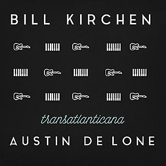 Kirchen, Bill / Lone De, Austin - Transatlanticana [CD] USA import
