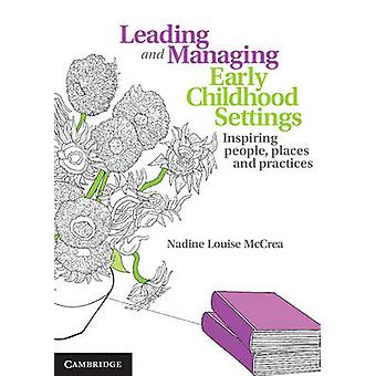 Leading and Managing Early Childhood Settings by Nadine McCrea