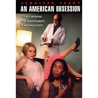 An American Obsession - Science - Medicine and the Place of Homosexual