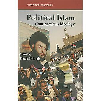 Politisk Islam - ideologi och praktik av Khaled Hroub - 978086356659