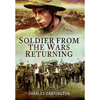 Sotilas sodista, palaavat Charles Carrington - 9781473841840