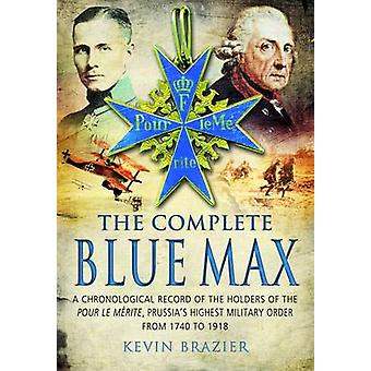 The Complete Blue Max - A Chronological Record of the Holders of the P