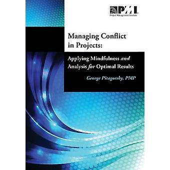 Managing Conflict in Projects - Applying Mindfulness and Analysis for