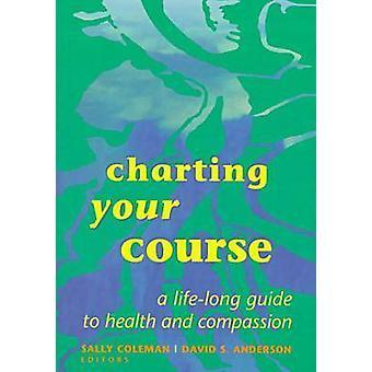 Grafieken van uw cursus - levenslang gids voor gezondheid en mededogen door Sal