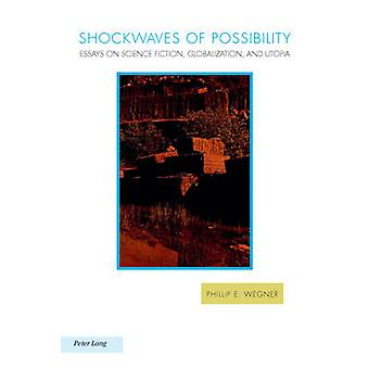 Shockwaves of Possibility - Essays on Science Fiction - Globalization
