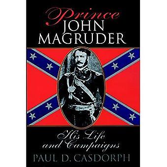 Prince John Magruder: Hänen elämänsä ja kampanjat