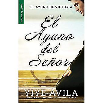 El ayuno del seoor/ The Lord���s Fast: El Ayuno De Victoria / Fast of Victory (Favoritos)
