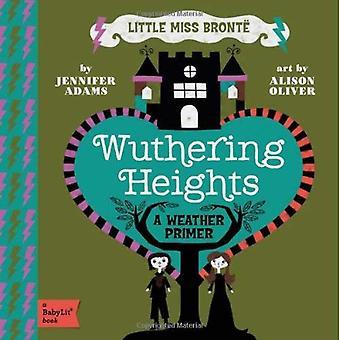 Little Miss Bronte: Svindlande höjder: Babylit väder Primer