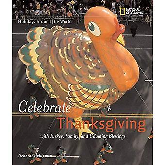 Helgdagar i världen: fira Thanksgiving: med Turkiet, familj och räknar välsignelser: med Turkiet, familj och räknar välsignelser (semester runt om i världen)