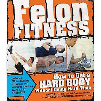 Aptitud del delincuente: Cómo conseguir un cuerpo duro - sin hacer mucho