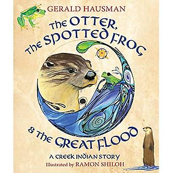 The Otter, the Spotted Frog & the Great Flood: A Creek Indian Story