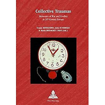 Collective Traumas: Memories of War and Conflict in 20th-Century Europe (Multiple Europes)