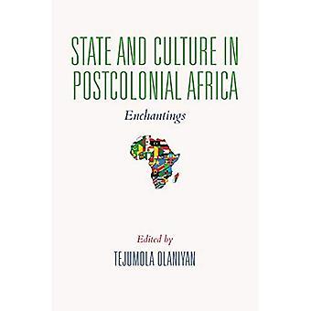État et la Culture en Afrique postcoloniale: Enchantings (Cultures africaines expressifs)