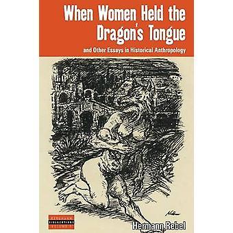 Wenn Frauen die Drachen Zunge and Other Essays in historische Anthropologie von Rebel & Hermann statt