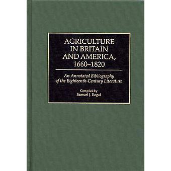 Agricultura en Gran Bretaña y América 16601820 una bibliografía anotada de la literatura del siglo XVIII por J. Rogal y Samuel