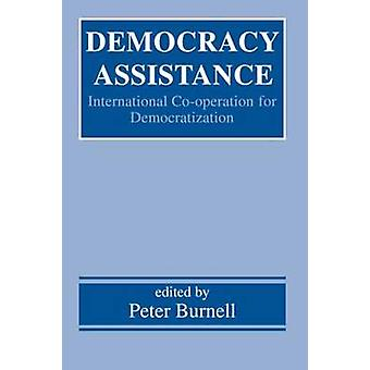 Democracy Assistance International CoOperation for Democratization by Burnell & Peter