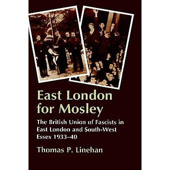 East London for Mosley by Linehan & Thomas P