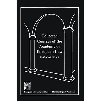 Gesammelten Kurse der Akademie des Europäischen Gesetzes Recueil Des Cours de LAcadmie de Droit Europen Band III Buch 1 von der Europäischen Rechtsakademie