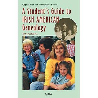 Un Guide étudiants irlandais généalogie américaine par McKenna & Erin