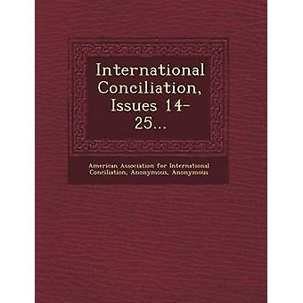 International Conciliation Issues 1425... by American Association for International C